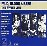 Sweet Life by Blood & Beer Mud