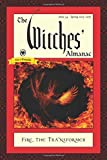 : The Witches' Almanac, Issue 34, Spring 2015-Spring 2016: Fire: The Transformer