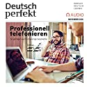 Deutsch perfekt Audio. 11/16: Deutsch lernen Audio - Professionell telefonieren Audiobook by  div. Narrated by  div.
