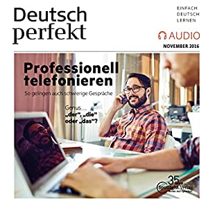 Deutsch perfekt Audio. 11/16: Deutsch lernen Audio - Professionell telefonieren Audiobook