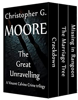 The Great Unravelling: A Vincent Calvino Crime trilogy (Vincent Calvino Crime Novels Book 16) by [Moore, Christopher G.]