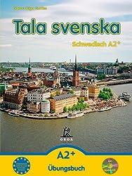 Tala svenska - Schwedisch A2+: Übungsbuch
