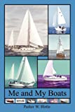 Me and My Boats, Parker W. Hirtle, 1440156255