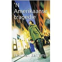 'N Amerikaanse tragedie (Afrikaans Edition)