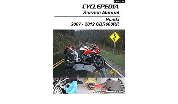 Cpp 124 Honda Cbr600rr Cyclepedia Printed Service Manual 2007 2012