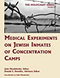 Medical Experiments on Jewish Inmates of Concentration Camps, John Mendelsohn, 1616190094