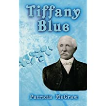 Image for Tiffany Blue: The True Story of Turquoise, Tiffany & James P. McNulty in Territo