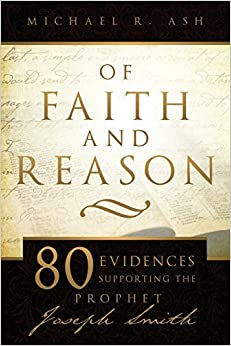 Of Faith and Reason: Eighty Evidences Supporting the Prophet Joseph Smith