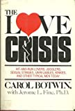 img - for The love crisis: Hit-and-run lovers, jugglers, sexual stingies, unreliables, kinkies, and other typical men today book / textbook / text book