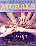img - for Philadelphia Murals & Stories They Tell book / textbook / text book
