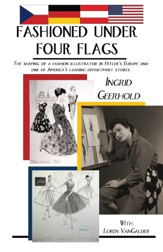 Fashioned Under Four Flags: The Shaping of a Fashion Illustrator in Hitler's Europe and one of America's Leading Department - York Stores Rochester Department New
