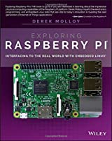 Exploring Raspberry Pi: Interfacing to the Real World with Embedded Linux Front Cover