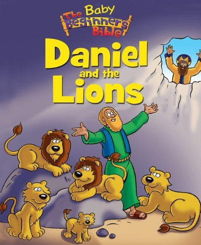 The Baby Beginner's Bible Daniel and the Lions (The Beginner's Bible)