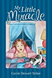 My Little Miracle, Carrie Stewart Nolan, 1598868489