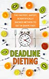img - for Deadline Dieting: The Fastest, Safest, Scientifically Backed Method To Get in Shape Fast! book / textbook / text book