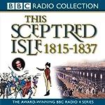 This Sceptred Isle Vol 9: Regency & Reform 1815-1837 | Christopher Lee