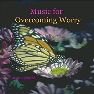 Music for Overcoming Worry - Peace Calm Tranquility Serenity Spiritual Healing