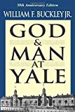 img - for God and Man at Yale: The Superstitions of 'Academic Freedom' book / textbook / text book