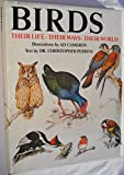 Birds: Their Life, Their Ways, Their World.