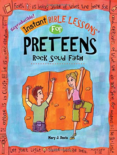 Instant Bible Lessons for Preteens: Rock Solid Faith]()