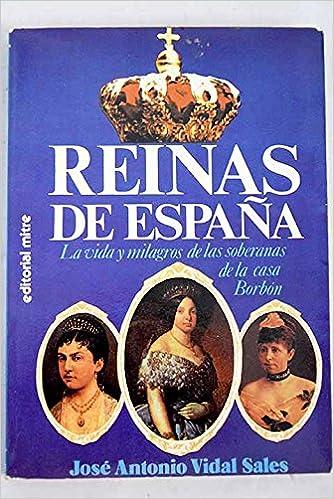 Reinas de España: Amazon.es: Vidal Sales, José Antonio.: Libros