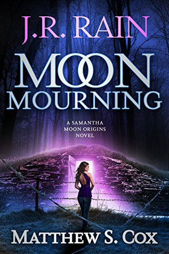 Moon Mourning (Samantha Moon Origins Book 2) (Red Moon Means The End Of The World)