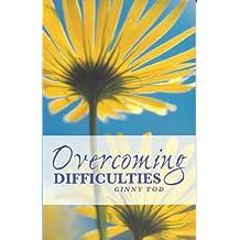 Overcoming Difficulties: Wisdom from the Bahá'í Writings