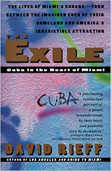 Book The Exile: Cuba in the Heart of Miami by David Rieff (19-Sep-1994)