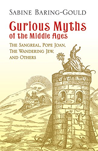 Curious Myths of the Middle Ages: The Sangreal, Pope Joan, The Wandering Jew, and Others (Dover Books on Anthropology and Folklore)