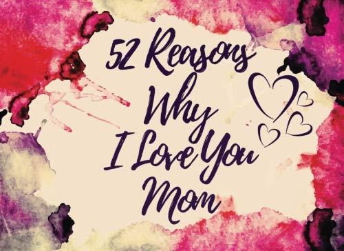 52 Reasons Why I Love You Mom: Why