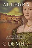 ALLEGRA: A Novel Set in Italian Renaissance: The Exciting Sequel to SABINA (Amazon Bestseller in Renaissance Fiction)