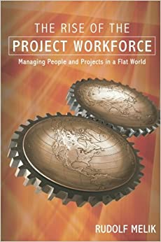 Book The Rise of the Project Workforce: Managing People and Projects in a Flat World