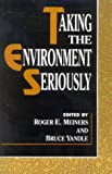 img - for Taking the Environment Seriously (The Political Economy Forum) book / textbook / text book