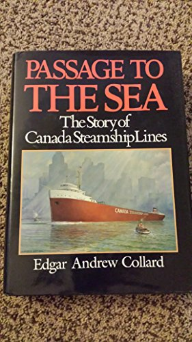 Passage to the Sea - the Story of Canada Steamship - Lines Canada Steamship