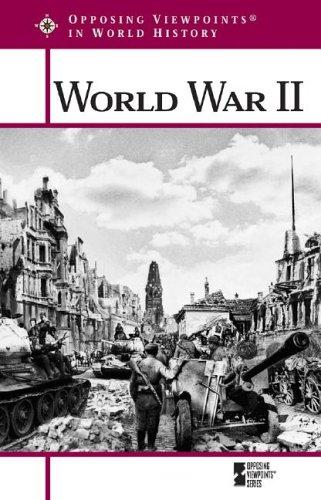 Read Online World War II (Opposing Viewpoints in World History) pdf epub