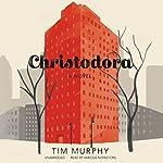 Christodora: A Novel | Tim Murphy