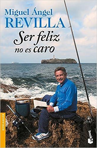 Ser Feliz No Es Caro Divulgación Spanish Edition Revilla Miguel ángel 9788467051155 Books