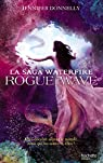La Saga Waterfire, tome 2 : Rogue Wave par Donnelly