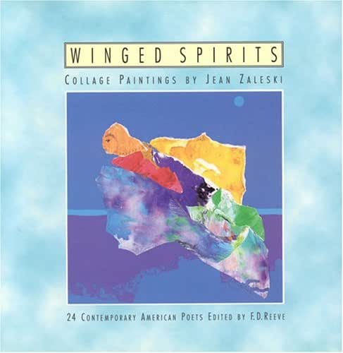 Winged Spirits: Collage Paintings by Jean Zaleski; 24 Contemporary American Poets