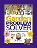 Jerry Baker's Flower Garden Problem Solver, Jerry F. Baker and Jerry Baker, 0922433461