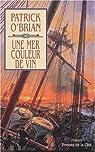 Les Aventures de Jack Aubrey, Tome 16 : Une mer couleur de vin  par O'Brian