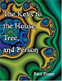 The Keys to the House, Tree, and Person, Pitner, Paul, 0757512984