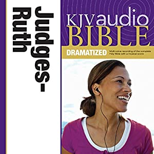 KJV Audio Bible: Judges and Ruth (Dramatized) Audiobook