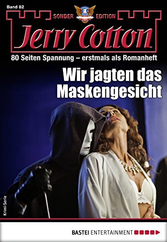 Jerry Cotton Sonder-Edition 82 - Krimi-Serie: Wir jagten das Maskengesicht (German Edition)