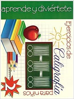 Ejercicios de Caligrafia para Ninos #2 (Spanish Edition): Epoca: 9789706278623: Amazon.com: Books