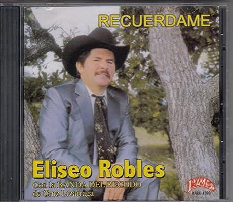 Recuerdame: Eliseo Robles Con Banda El Recodo