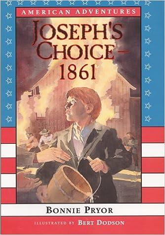 Ebook téléchargement gratuit epubAmerican Adventures: Joseph's Choice: 1861 by Bonnie Pryor ePub