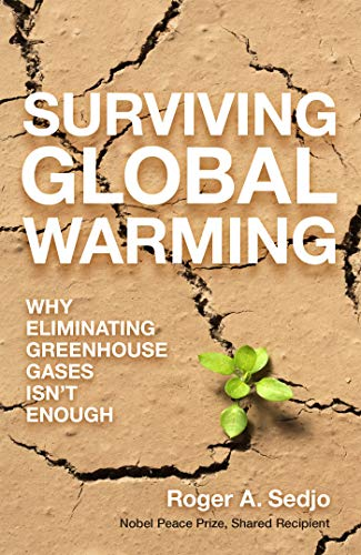 Greenhouse Gas - Surviving Global Warming: Why Eliminating Greenhouse Gases Isn't Enough