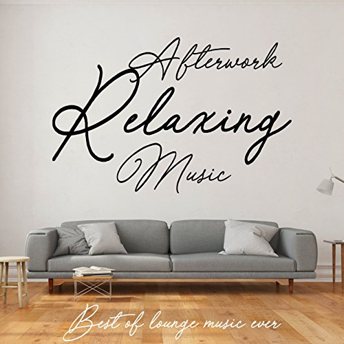 Afterwork Relaxing Music - Best of Lounge Music Ever