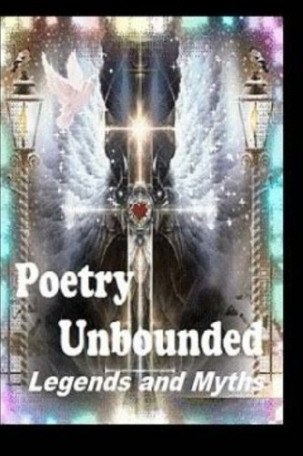 Poetry Unbounded Legends and Myths